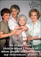 The Golden Girls Magnet - Retirement Plans