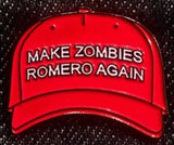 Make Zombies Romero Again Hat Enamel Pin