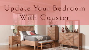 Revive Your Bedroom With Coaster