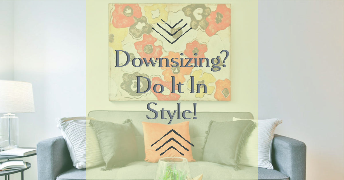 Downsizing Doesn't Mean Decreased Style