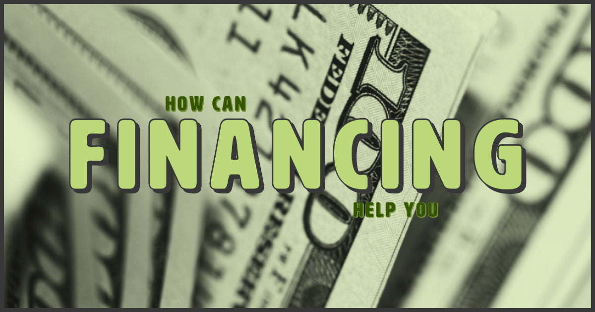 What Financing Can Do For You