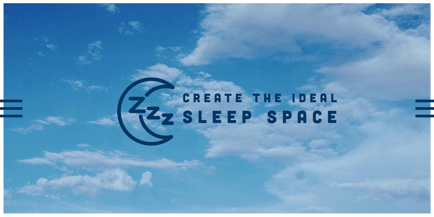 Create Your Ideal Sleep Space