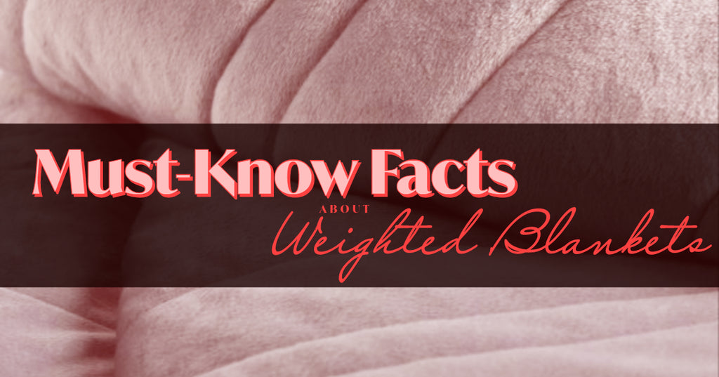 10 Must Know Facts About Weighted Blankets