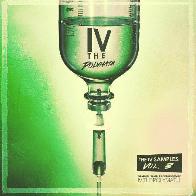 The IV Samples Vol. 3 (Sample Pack) by IV The Polymath