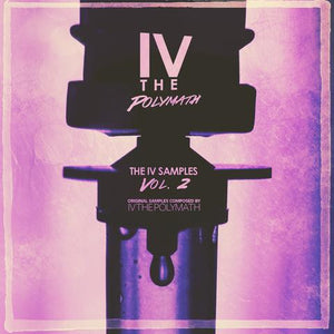 The IV Samples Vol. 2 (Sample Pack) by IV The Polymath