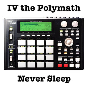 Never Sleep (2009) by IV the Polymath
