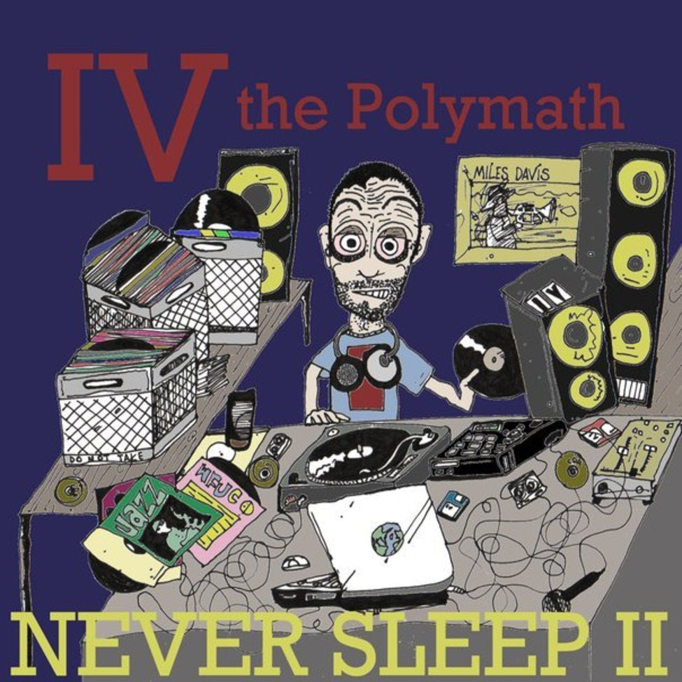 Never Sleep II by IV the Polymath