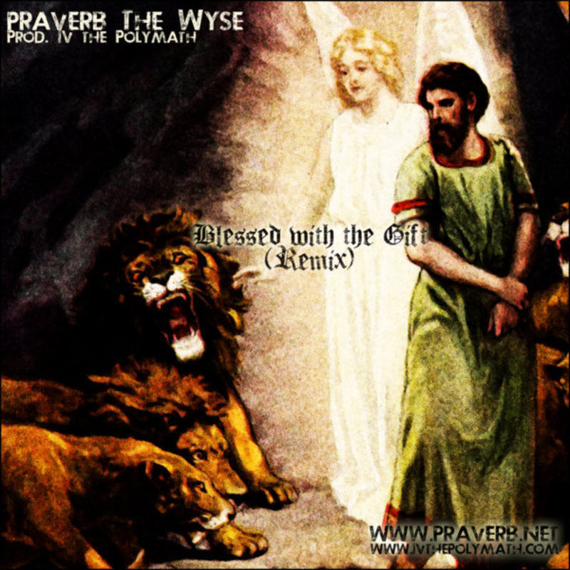Blessed With The Gift Remix by Praverb the Wyse & IV the Polymath