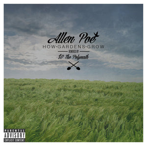How Gardens Grow (Selected Remixes) by IV the Polymath & Allen Poe