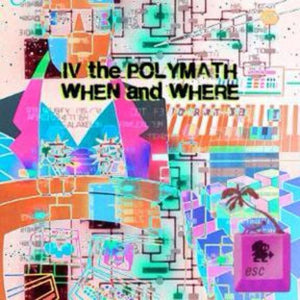 When & Where by IV the Polymath