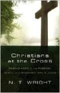 Christians at the Cross: Finding Hope in the Passion, Death, and Resurrection of Jesus