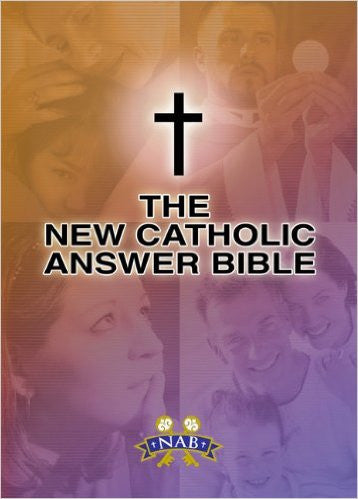 The New Catholic Answer Bible Paperback