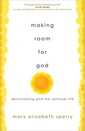 Making Room for God: Decluttering and the Spiritual Life