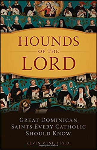 Hounds of the Lord by Kevin Vost, PSY.D.