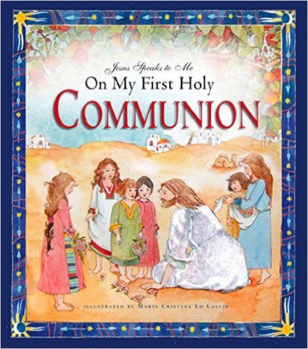 Jesus Speaks to Me On My First Holy Communion Book by Angela M. Burrin
