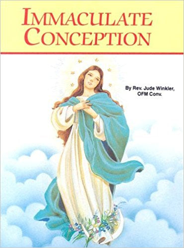 Immaculate Conception by Rev. Jude Winkler OFM Conv.