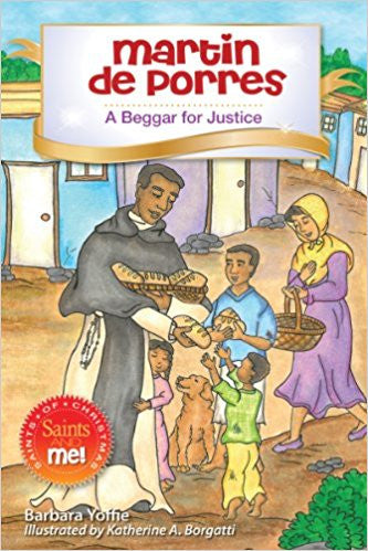 Martin de Porres: A Beggar for Justice (Saints and Me!)