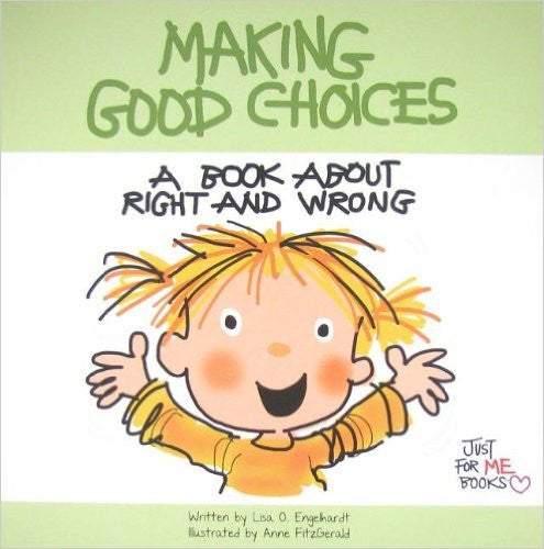 Making Good Choices: A Book about Right and Wrong (Just for Me Books)