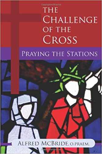 The Challenge of the Cross-Praying the Stations