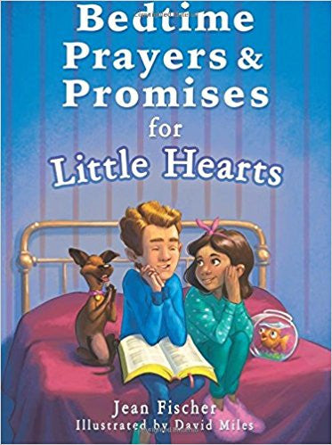 Bedtimes Prayers & Promises for Little Hearts by Jean Fischer