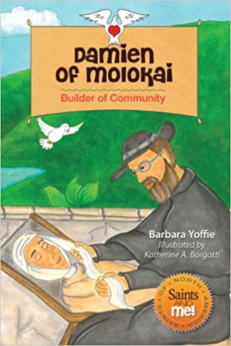 Damien of Molokai: Builder of Community (Saints and Me!)