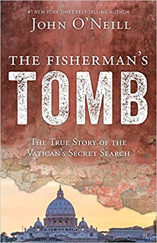 The Fisherman's Tomb: The True Story of the Vaticans Sercret Search