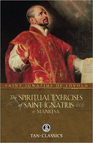 The Spiritual Exercises of St. Ignatius: or Manresa (Tan Classics)