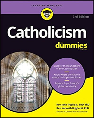 Catholicism for Dummies by Rev. John Trigilio Jr. & Rev. Kenneth Brighenti