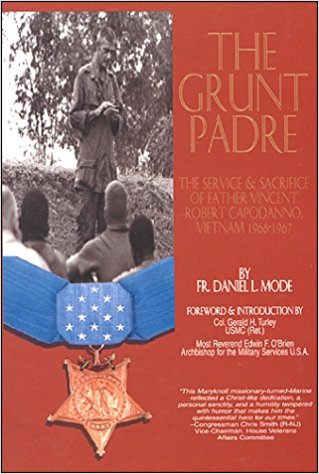 The Grunt Padre: Father Vincent Robert Capodanno, Vietnam, 1966-1967