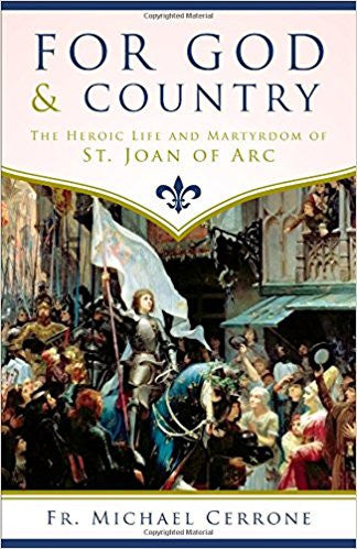 For God and Country-The Heroic Life and Martyrdom of St. Joan of Arc