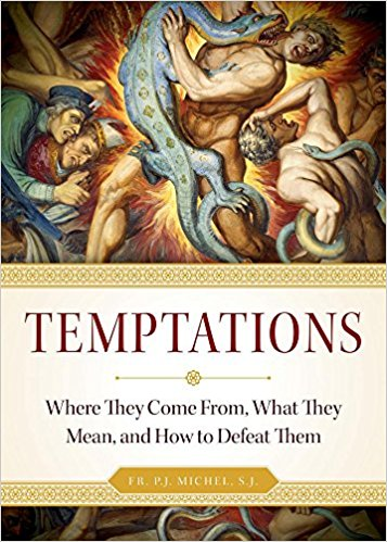 Temptations-Where They Come From, What They Mean, and How to Defeat Them