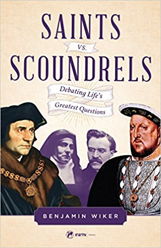Saints vs. Scoundrels: Debating Life's Greatest Questions