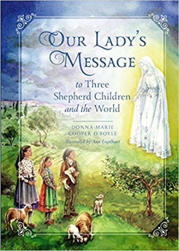 Our Lady's Message to Three Shepherd Children and the World by Donna Marie Cooper O'Boyle