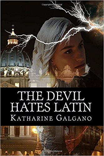 The Devil Hates Latin by Katharine Galgano