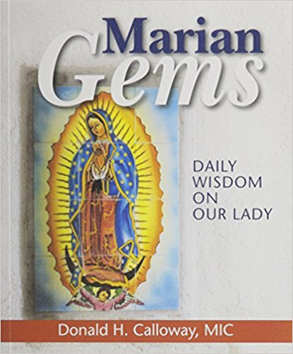 Marian Gems: Daily Wisdom on Our Lady by Donald Calloway, MIC