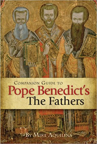 Companion Guide to Pope Benedict's the Fathers