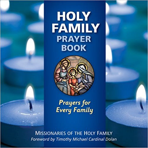 Holy Family Prayer Book: Prayers for Every Family - Missionaries of the Holy Family