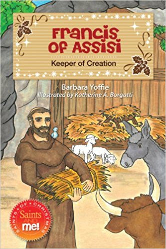 Francis of Assisi: Keeper of Creation (Saints and Me!)
