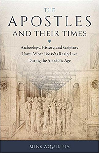 The Apostles and Their Times by Mike Aquilina