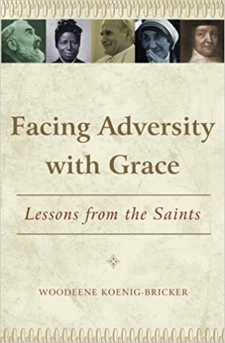 Facing Adversity with Grace: Lessons from the Saints