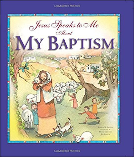 Jesus Speaks to Me About My Baptism by Angela M. Burrin