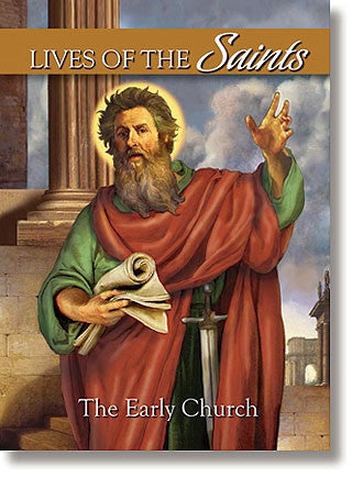 Lives of the Saints Volume 1: The Early Church