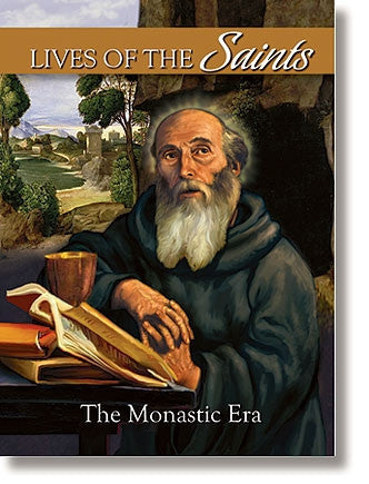 Lives of the Saints Volume 2: The Monastic Era