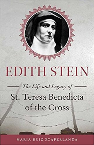 Edith Stein-The Life and Legacy of St. Teresa Benedicta of the Cross