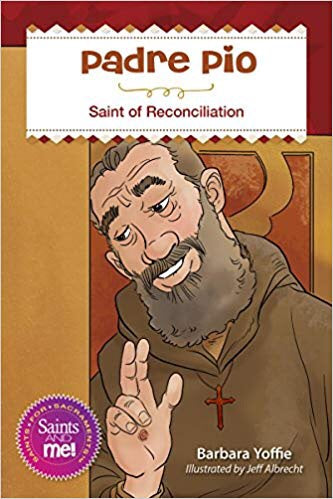 Padre Pio: Saint for Reconciliation (Saints and Me)