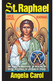 St. Raphael: The Angel of Marriage, Healing, Happy Meetings, Joy and Travel