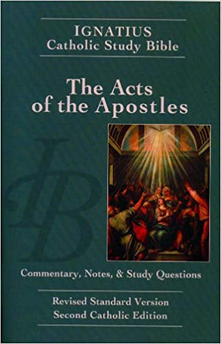 The Acts of the Apostles: Ignatius Catholic Study Bible