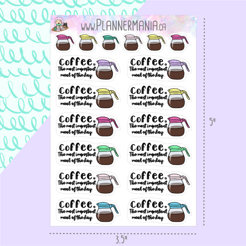 Coffee - The Most Important Meal of the Day Stickers