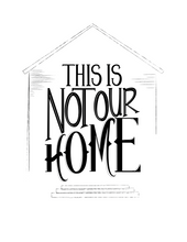 """Not Our Home"" Lyric Decor"
