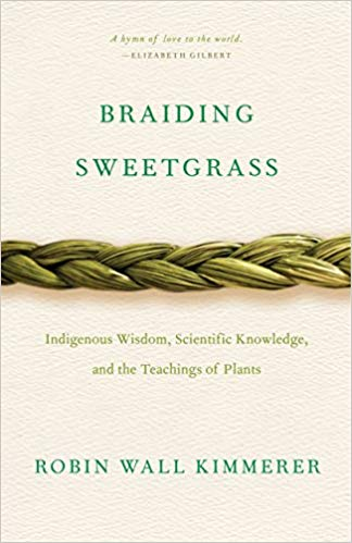 August 2018:  Braiding Sweetgrass By Robin Wall Kimmerer